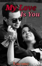 My Love Is You by Kuaciimut