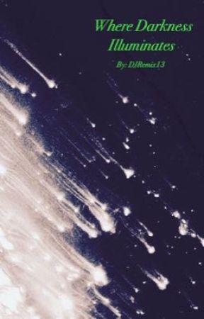 Where Darkness Illuminates by DJRemix13