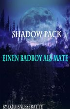 Shadow Pack-Einen Badboy als Mate *Neu by LouisaLeseratte