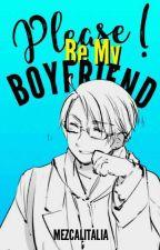 Please! Be my boyfriend [SEMI HIATUS] by Mezcalltalia