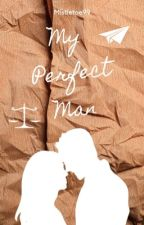 My Perfect Man by mistletoe99