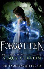 Forgotten (The Transformed #3) by StacyClaflin