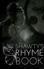 Shawty's Rhyme Book  by ShawtyRhymes