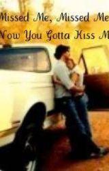 Missed Me  Missed Me  Now You Gotta Kiss Me by MusicxXxGuru