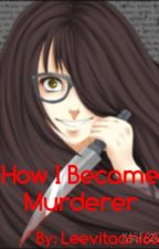 How I became a murderer...[Finnish] by Leevitaani666