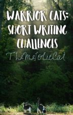 Warrior Cats: Short Writing Challenges by TheMelodicCat