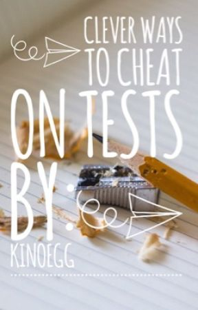 Clever Ways to Cheat On Tests [ON HOLD] by KinoEgg