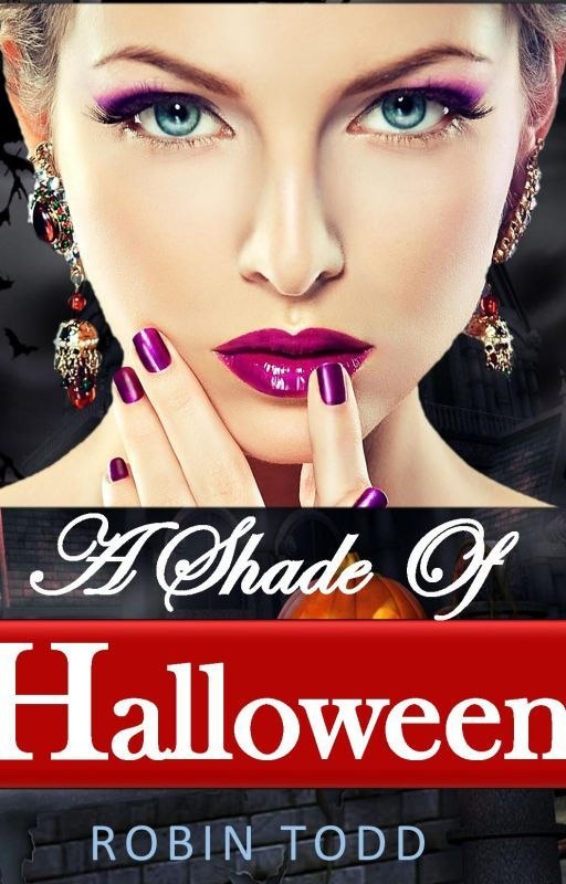 A Shade of Halloween [PUBLISHED ON AMAZON] by ToddRobin