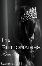 The Billionaires Princess by cherry_lux14