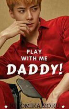 Play With Me Daddy! by KiyomiKaizoku