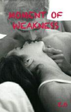 MOMENT OF WEAKNESS by plantpicker
