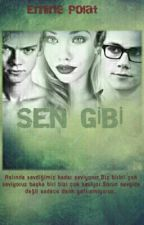 Sen Gibi by Emine13kelebek
