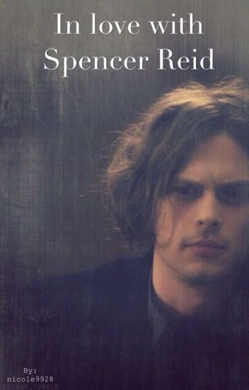In love with Spencer Reid