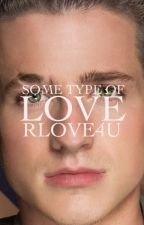 Some Type of Love (Then There's You Book #2) (Charlie Puth Fan fiction) by Rlove4u