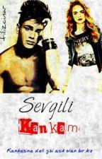 SEVGİLİ KANKAM by filizcinar1