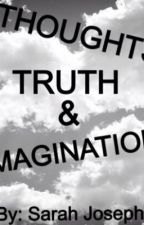 Thoughts, Truth, and Imagination by MsHurricane