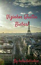 Vizinhos ( Justin Bieber) by babadobieber