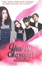 YOU'VE CHANGED?   BTS + ASTRO [ discontinued ] by SkylarRider