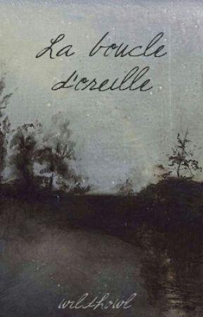La boucle d'oreille | Nouvelle by wildhowl