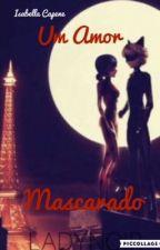 Um Amor Mascarado  by IsabellaCapene