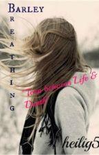 Barely Breathing by GirlWithABookAndPen