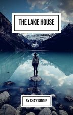 The Lake House  by ShayKiddie