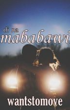 Di na mababawi (Complete) by wantstomove
