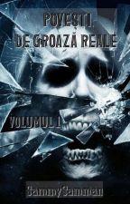 Povesti De Groaza Reale  Volumul 1 by SammySamman