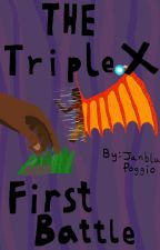 Triple X, The First Battle. by JanbluPoggio