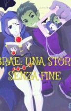 ~BBRAE: UNA STORIA SENZA FINE 2|| Wattys2016 by xXfangirlRAEXx