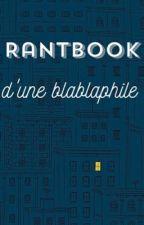Rantbook d'une blablaphile by VeryLost18