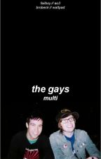 the gays ✧ multiship by brobeck