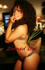 Turned Out by CraziiGirlLuv