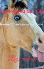 My Equestrian Life by ceobuck