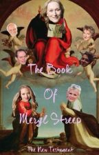 The Book of Meryl Streep : The New Testament  by saviourmeryl