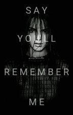 Say You'll Remember Me (Kendall Jenner Fanfic) by LeDouche