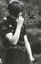 Just Fool /BTS ff/ by SillyEly