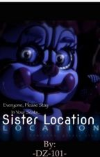 FNAF-Sister Location by -DZ-101-