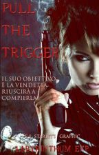 Pull The Trigger by LabyrinthumEfp