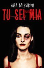 Tu sei mia by SaraBalestrini