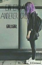 Ein etwas anderer Crush  (girlxgirl) by Alicia_DDriima
