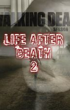 Life after Death 2|| The Walking Dead.  by RobbyIpox91