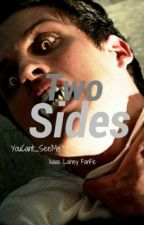 Two Sides (Isaac Lahey FanFic) {Book 1} by DropItLike_ItsHot