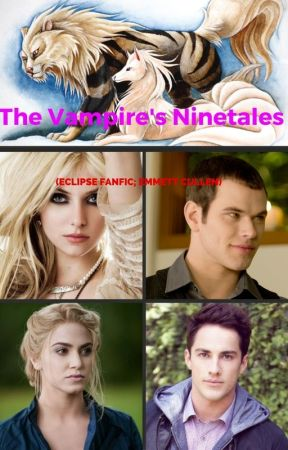 The Vampire's Ninetales  (Eclipse FanFic; Emmett Cullen) by insaneredhead