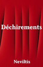 Déchirements ~ Poèmes by Neviltis