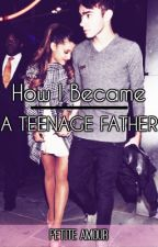 How I Became a Teenage Father by PetiteAmour