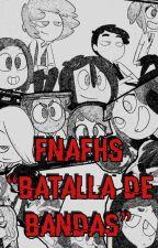 BATALLA DE BANDAS [FNAFHS] by Lionel210