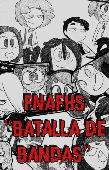 BATALLA DE BANDAS [FNAFHS]