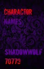 Character names by shadowwolf70229