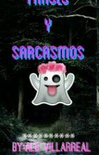 FRASES Y SARCASMOS by AleVillarreal5